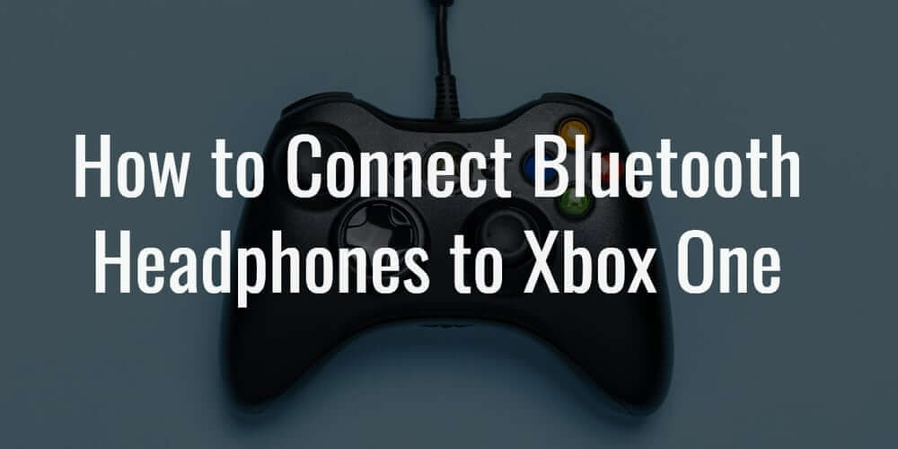 """image of a xbox one controller with text embedded into the image saying """"how to connect bluetooth headphones to xbox one"""""""